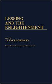 Lessing and the Enlightenment - Alexej Ugrinsky (Editor)