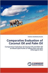 Comparative Evaluation Of Coconut Oil And Palm Oil