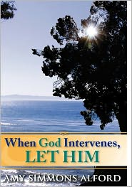 When God Intervenes, Let Him - Amy Simmons Alford