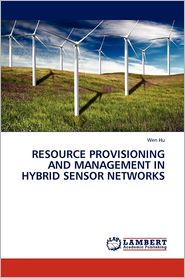 Resource Provisioning And Management In Hybrid Sensor Networks