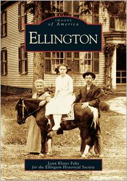 Ellington, Connecticut (Images of America Series) - Lynn Kloter Fahy, Ellington Historical Society, The Ellington Historical Society