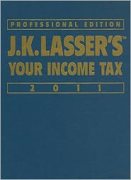 Jk Lasser's Your Income Tax Professional Edition 2011