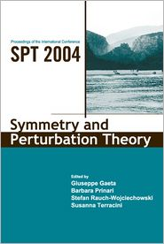 Symmetry and Perturbation Theory: Proceedings of the International Conference on SPT2004 - Barbara Prinari (Editor), Susanna Terracini (Editor), Stefan Rauch Wojciechowski (Editor)