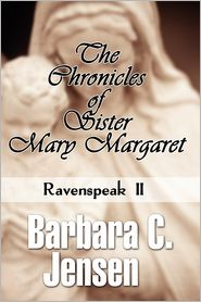 The Chronicles Of Sister Mary Margaret - Barbara C. Jensen