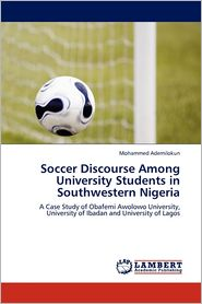 Soccer Discourse Among University Students In Southwestern Nigeria - Mohammed Ademilokun