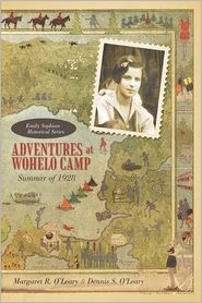 Adventures at Wohelo Camp: Summer of 1928 - Margaret R. O'Leary and Dennis S. O'Leary