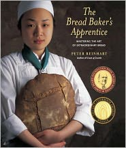 The Bread Baker's Apprentice: Mastering the Art of Extraordinary Bread - Peter Reinhart, Ron Manville (Photographer)