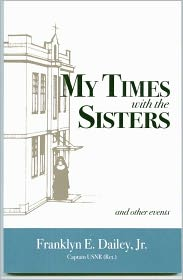 My Times With The Sisters And Other Events - Franklyn E. Jr. Dailey, Eloise Burns Wilkin (Illustrator)