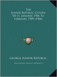 The Junior Republic Citizen V8-11, January, 1906 to February, 1909 (1906)