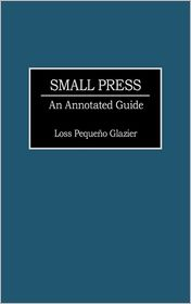 Small Press: An Annotated Guide