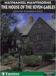 The House of the Seven Gables - Nathaniel Hawthorne, Read by Donada Peters