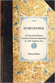 Hulme's Journal of a Tour in the Western Countries of America -- September 30, 1818- August 8 1819 - Thomas Hulme