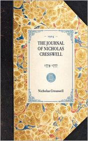The Journal of Nicholas Cresswell, 1774-1777 - Nicholas Cresswell