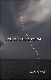 Eye Of The Storm - C. K. Gray