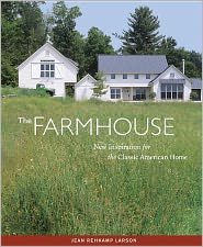 The Farmhouse: New Inspiration for the Classic American Home - Jean Rehkamp Larson, Ken Gutmaker (Photographer)