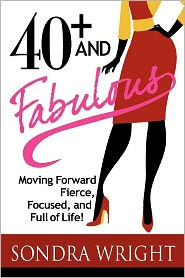 40+ And Fabulous - Sondra Wright