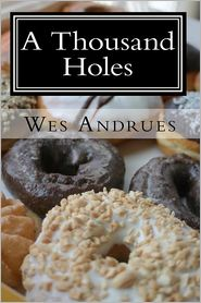 A Thousand Holes - Wes Andrues