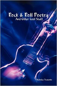Rock & Roll Poetry And Other Cool Stuff - Nicholas Trutenko