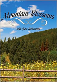Mountain Blossoms - Violet June Richardson