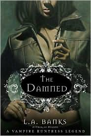 The Damned (Vampire Huntress Legend Series #6) - L. A. Banks