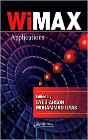 WiMAX: Applications - Syed A. Ahson (Editor), Mohammad Ilyas (Editor)