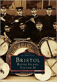 Bristol, Rhode Island Volume II (Images Of America Series) - Richard V. Simpson