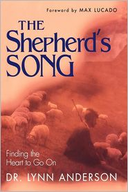 The Shepherd's Song - Dr. Lynn Anderson Dr., Foreword by Max Lucado