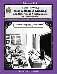 A Guide for Using Miss Nelson Is Missing in the Classroom - Mary Bolte