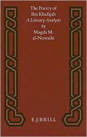 The Poetry of Ibn Khafajah: A Literary Analysis - Magda M. Al-Nowaihi