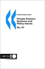 Private Pension Systems and Policy Issues - Organization for Economic Cooperation and Developm OECD, Organization for Economic Cooperation &, Publishing Oecd Publishing
