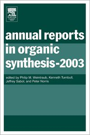 Annual Reports in Organic Synthesis (2003) - Elsevier Science, Philip Weintraub