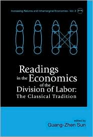 Readings in the Economics of the Division of Labor: The Classical Tradition - Guang-Zhen Sun (Editor)