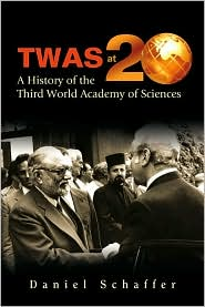 Twas at 20: A History of the Third World Academy of Sciences - Daniel Schaffer