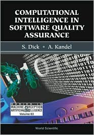Computational Intelligence in Software Quality Assurance - Scott Dick, A. Kandel (Editor)