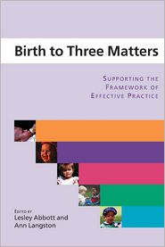 Birth to Three Matters - Lesley Abbott, Ann Langston
