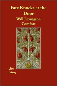 Fate Knocks At The Door - Will Levington Comfort