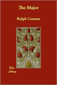 The Major - Ralph Connor