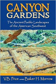Canyon Gardens: The Ancient Pueblo Landscapes of the American Southwest - V.B. Price (Editor)