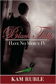 Black Tulip: Have No Mercy IV - Kam Ruble