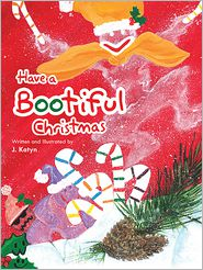 Have a Bootiful Christmas - J. Katyn