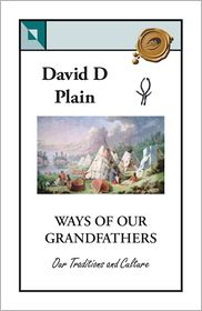 Ways of Our Grandfathers - David D. Plain