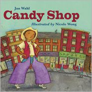 Candy Shop - Jan Wahl, Nicole Wong (Illustrator)