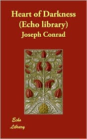 Heart Of Darkness (Echo Library) - Joseph Conrad