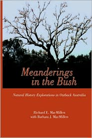 Meanderings in the Bush: Natural History Explorations in Outback Australia - Richard E. Macmillen, Barbara J. Macmillen