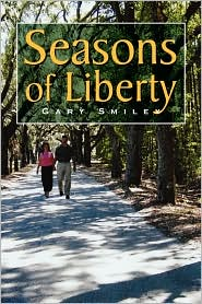 Seasons of Liberty - Gary Smiley