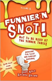 Funnier 'n Snot - Warren B. Dahk Knox, Rhonda Brown