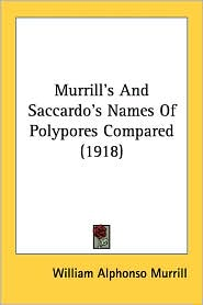 Murrill's and Saccardo's Names of Polypores Compared - William Alphonso Murrill