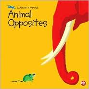 Animal Opposites (Learn with Animals Series)