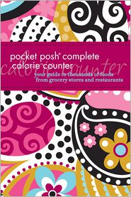 Pocket Posh Complete Calorie Counter: Your Guide to Thousands of Foods from Grocery Stores and Restaurants - The Puzzle Society