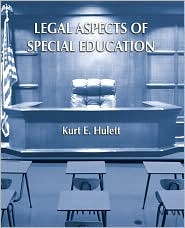 Legal Aspects of Special Education - Kurt E. Hulett